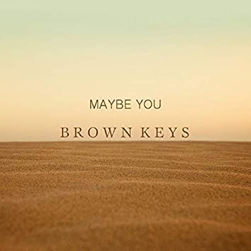 Maybe you