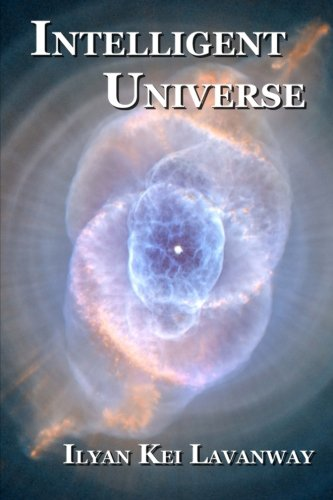 Book: Intelligent Universe by Ilyan Kei Lavanway