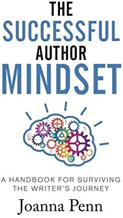 The Successful Author Mindset: A Handbook for Surviving the Writers Journey by Joanna Penn(2016-06-16)