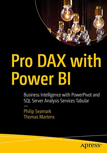 Pro DAX with Power BI: Business Intelligence with PowerPivot and SQL Server Analysis Services Tabula