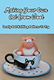 Making Your Own Cat From Wool: Lovely Cat Knitting Patterns To Try: Cat Knitting Instructions