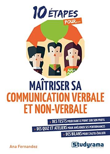 Maîtriser sa communication verbale et non verbale: Des tests pour faire le point sur son profil
