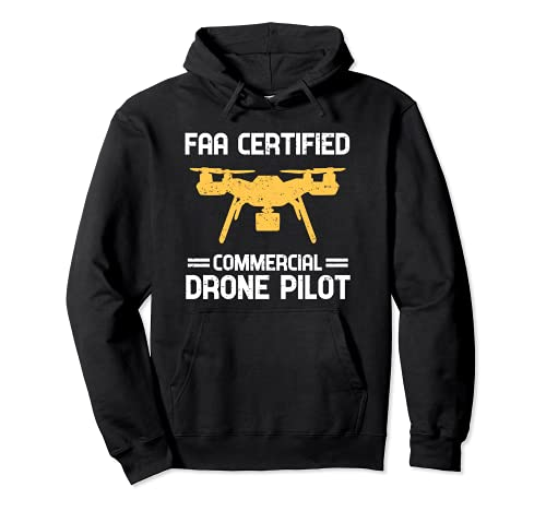 FAA CERTIFIED COMMERCIAL DRONE PILOT Operator Photographer Pullover Hoodie