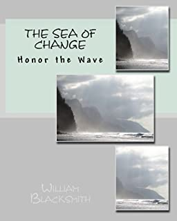 The Sea of Change: Honor the Wave