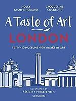 A Taste of Art London: 1 City, 10 Museums, 100 Works of Art