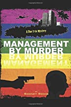 Management by Murder (Dr. Dan Trix Mystery Series Second Edition)