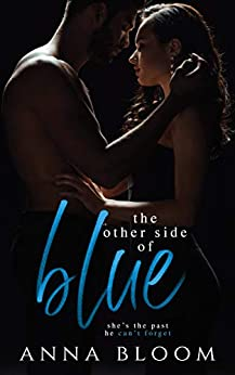 The Other Side of Blue: A Best Friend's Sister Romance (The Other Side of Us Book 1) by [Anna Bloom]