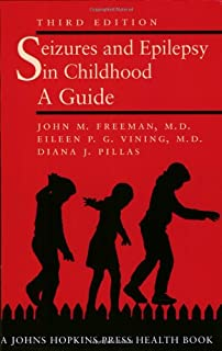 Seizures and Epilepsy in Childhood: A Guide (A Johns Hopkins Press Health Book)