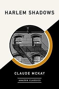Harlem Shadows (AmazonClassics Edition) (English Edition) par [Claude McKay]