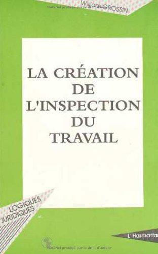 La création de l'inspection du travail: La condition ouvrière d'après les débats parlementaires de 1881 à 1892