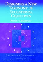 Designing a New Taxonomy of Educational Objectives (Experts In Assessment Series)