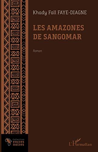Les amazones de Sangomar (Encres Noires)