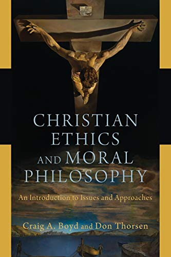 Compare Textbook Prices for Christian Ethics and Moral Philosophy  ISBN 9780801048234 by Boyd, Craig A.