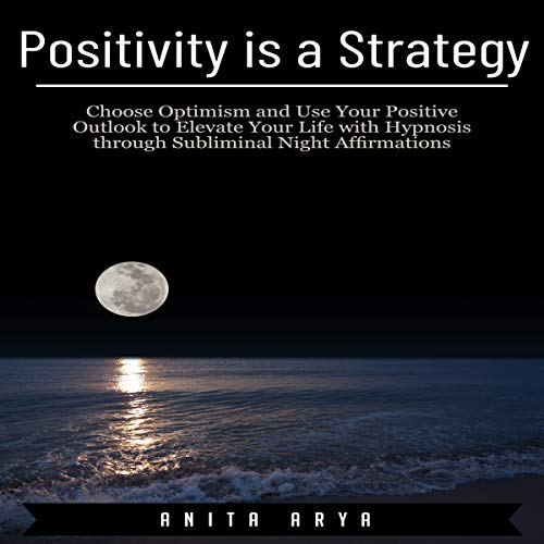 Positivity Is a Strategy audiobook cover art