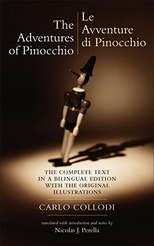 The Adventures of Pinocchio: Story of a Puppet/Le Avventure di Pinocchio: Storia di un Burattino (The Complete Text in a Bilingual Edition with the ... Illustrations) (English and Italian Edition)
