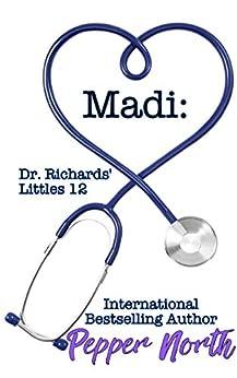 Madi: Dr. Richards' Littles 12 (Dr. Richards Littles) by [Pepper North]
