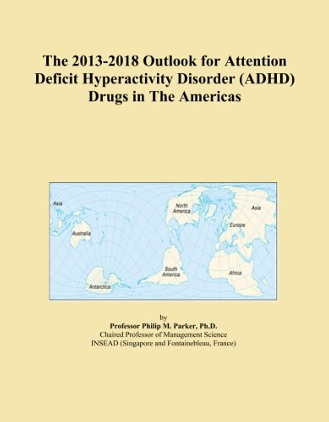 支払う湿った累計The 2013-2018 Outlook for Attention Deficit Hyperactivity Disorder (ADHD) Drugs in The Americas