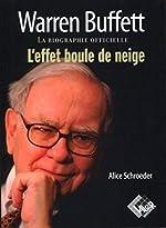 Warren Buffett. La biographie officielle, l'effet boule de neige d'Alice Schroeder