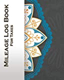 Mileage Log Book For Taxes: Blue Mandala Cover, Tracking Your Daily Miles, Vehicle Mileage for Small Business Taxes,...