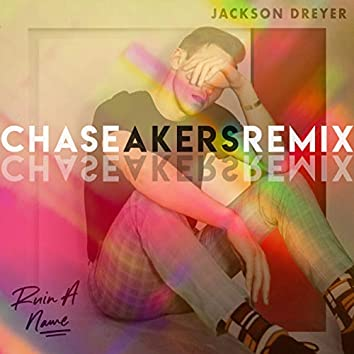 Ruin a Name (Chase Akers Remix)