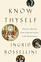 Know Thyself: Western Identity from Classical Greece to the Renaissance (ALFRED A. KNOPF)