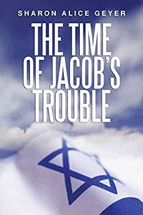 [(The Time of Jacobs Trouble)] [By (author) Sharon Alice Geyer] published on (November, 2011)