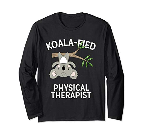 Cute Koala PT Gift Physical Therapy Pun Funny Therapist Gift Long Sleeve T-Shirt