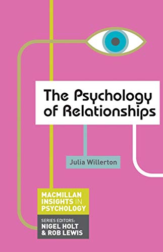 The Psychology of Relationships (Macmillan Insights in Psychology series)