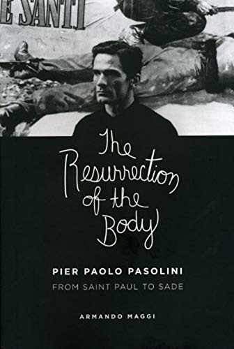 Maggi, A: Resurrection of the Body - Pier Paolo Pasolini bet: Pier Paolo Pasolini from Saint Paul to Sade