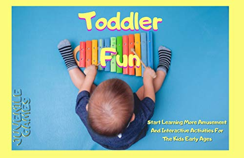 Toddler Fun And Start Learning More Amusement And Interactive Activities For The Kids Early Ages (English Edition)