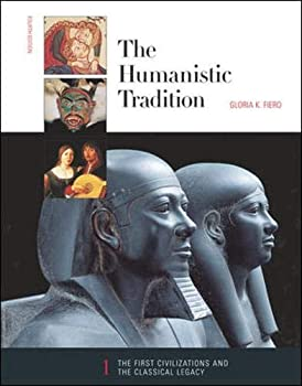 Paperback The Humanistic Tradition Vol. 1, Bk. 1 : The First Civilizations and the Classical Legacy Book