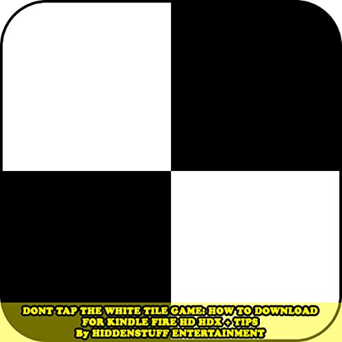 Don't Tap the White Tile Game: How to Download for Kindle Fire HD HDX + Tips audiobook cover art