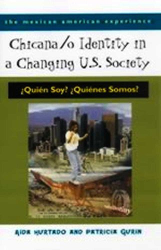 Chicana /o Identity in a Changing U.S. Society (The Mexican American Experience)