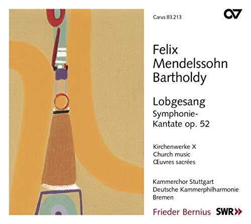 Felix Mendelssohn-Bartholdy: Sinfonie Nr. 2 'Lobgesang' op. 52 (Kirchenwerke Vol. 10)