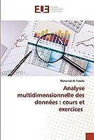 Analyse multidimensionnelle des données : cours et exercices