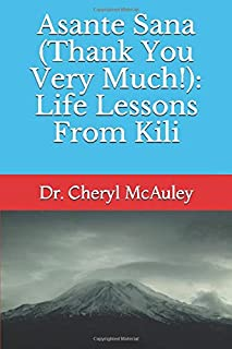 Asante Sana (Thank You Very Much!): Life Lessons from Kili