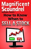 How to Know When to Sell a Stock: Learn When to Sell a Stock Using This Guide (Magnificent Scoundrel Personal Finance Series) (English Edition)