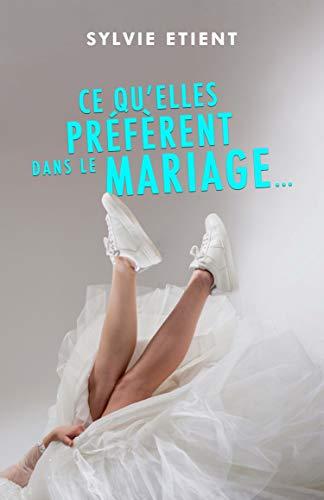 Ce qu'elles préfèrent dans le mariage…