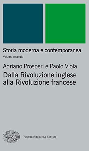 Storia moderna e contemporanea. II. Dalla rivoluzione inglese alla Rivoluzione francese