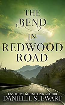The Bend in Redwood Road (Missing Pieces Book 1) by [Danielle Stewart]