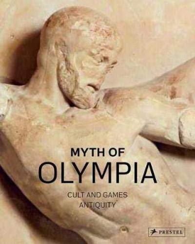 Myth of Olympia: Cult and Games-Volume 1: Antiquity