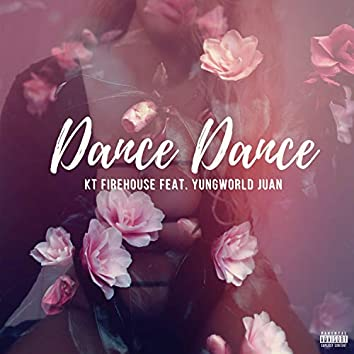 Dance Dance (feat. Yungworld Juan)