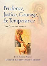Prudence, Justice, Courage, & Temperance: The Cardinal Virtues