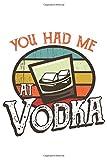 You Had Me At Vodka: Cocktail Rezpte Bartender Geschenk Für Barkeeper Dina5 Gepunktet Notizbuch Tagebuch Planer Notizblock Malheft Kladde Journal Strazze
