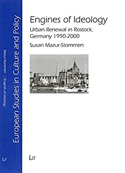 Engines of Ideology: Urban Renewal in Rostock, Germany 1990-2000