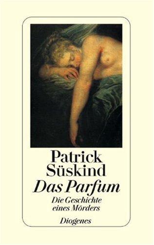 Das Parfum: Die Geschichte eines Mörders (German Edition)