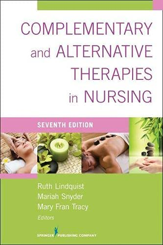 Compare Textbook Prices for Complementary & Alternative Therapies in Nursing: Seventh Edition 7 Edition ISBN 9780826196125 by Lindquist, Ruth