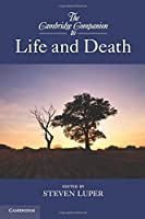 The Cambridge Companion to Life and Death (Cambridge Companions to Philosophy) by Unknown(2014-04-07)