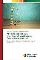 Ativismo Judicial e as Liberdades Individuais no Estado Constitucional