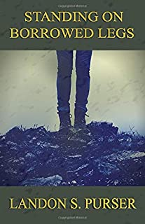 Standing On Borrowed Legs: The Autobiography of a Cancer Survivor